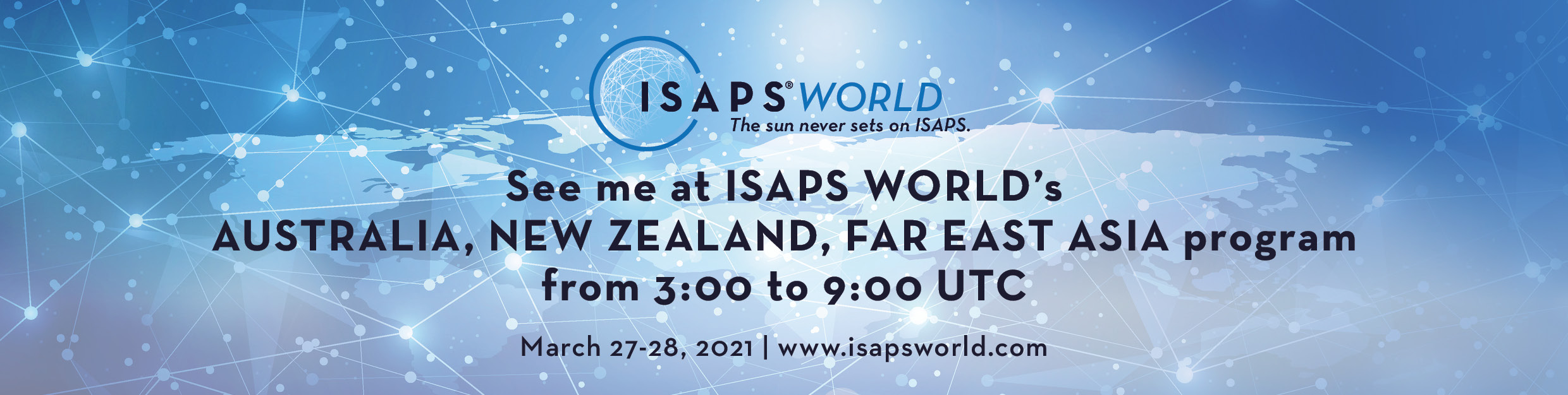 See me at ISAPS World's Program March 27-28, 2021